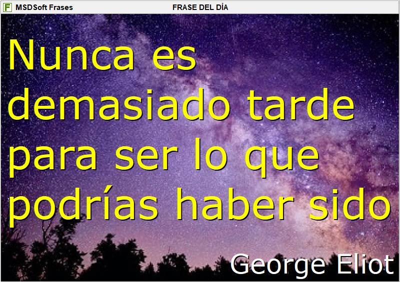 MSDSoft Frases - George Eliot - Nunca es demasiado tarde