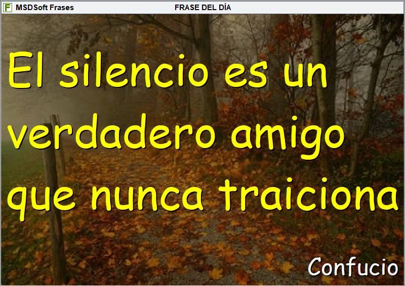 MSDSoft Frases - Confucio - El silencio es un verdadero amigo
