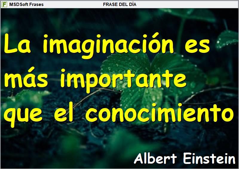 MSDSoft Frases - Albert Einstein - La imaginación es más importante que el conocimiento