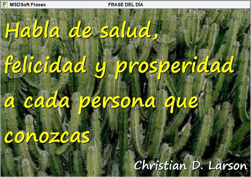 MSDSoft Frases - Christian D. Larson - Habla de salud, felicidad y prosperidad