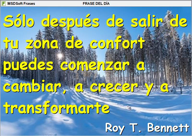 MSDSoft Frases - Frases inspiradoras - Roy T. Bennett - Sólo después de salir de tu zona de confort