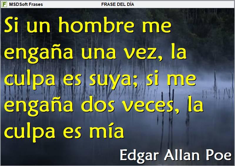 Frases inspiradoras - MSDSoft Frases - Edgar Allan Poe - Si un hombre me engaña una vez, la culpa es suya