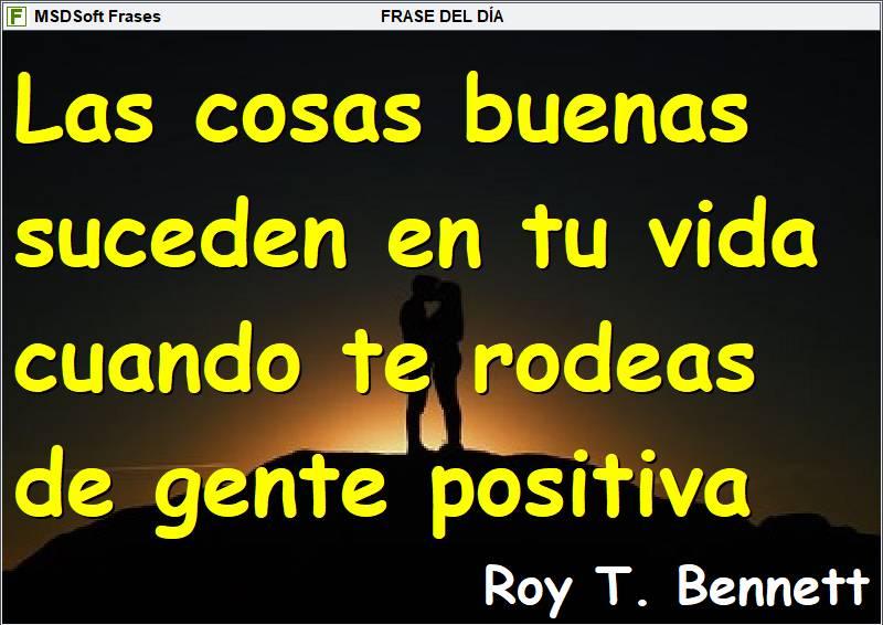 Frases inspiradoras - MSDSoft Frases - Roy T. Bennett - Las cosas buenas suceden en tu vida