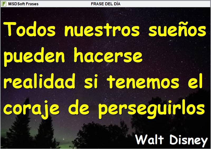 Frases inspiradoras - MSDSoft Frases - Walt Disney - Todos nuestros sueños pueden hacerse realidad