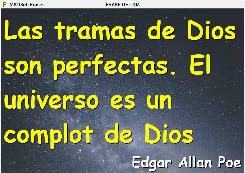 Frases inspiradoras - MSDSoft Frases - Edgar Allan Poe - Las tramas de Dios son perfectas
