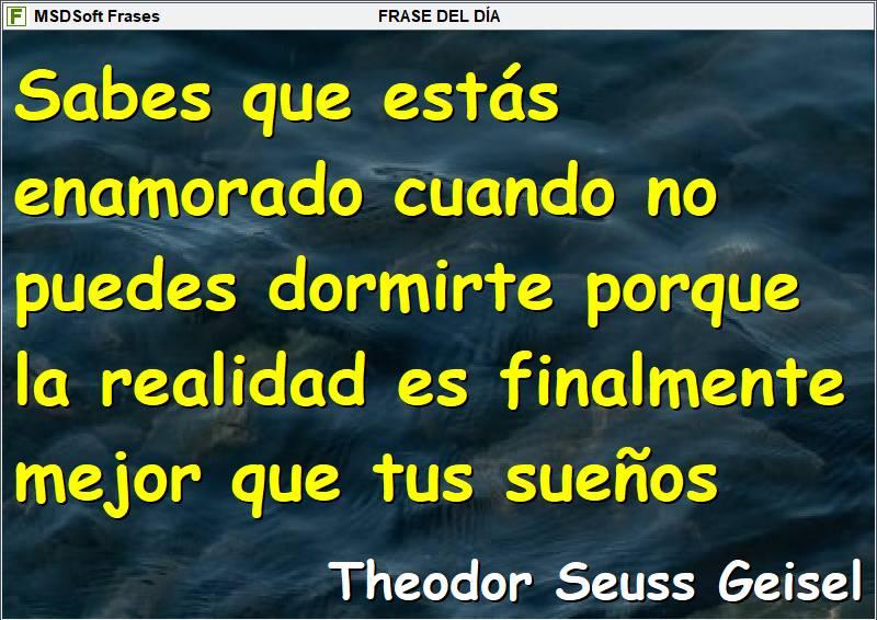 Frases inspiradoras - MSDSoft Frases - Theodor Seuss Geisel - Sabes que estás enamorado cuando no puedes dormirte
