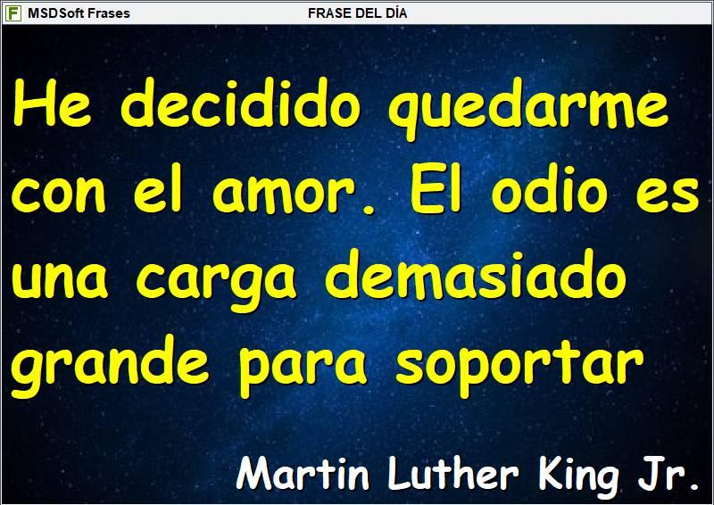Frases inspiradoras - MSDSoft Frases - Martin Luther King Jr - He decidido quedarme con el amor