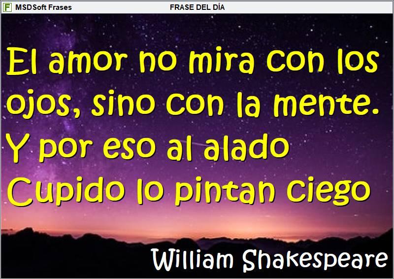Frases inspiradoras - MSDSoft Frases - William Shakespeare - El amor no mira con los ojos, sino con la mente