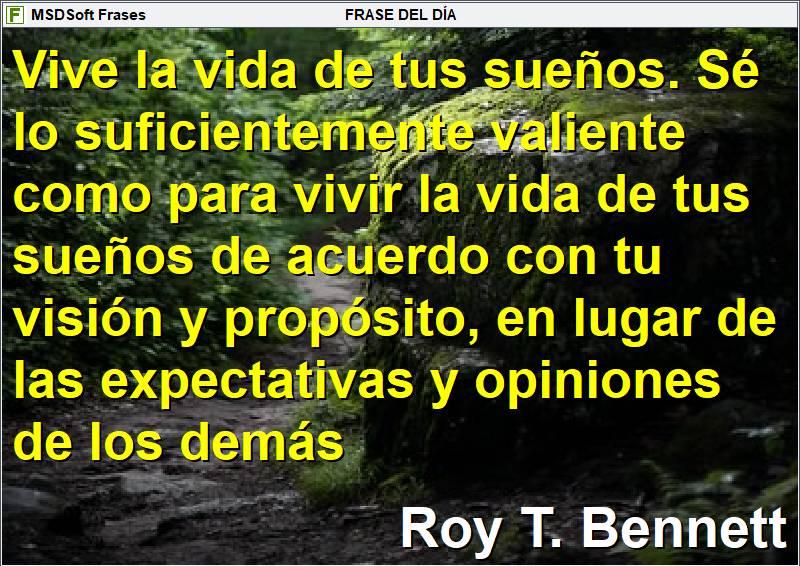 Frases inspiradoras - MSDSoft Frases - Roy T. Bennett - Vive la vida de tus sueños