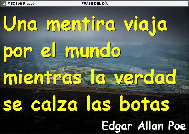 Frases inspiradoras - MSDSoft Frases - Edgar Allan Poe - Una mentira viaja por el mundo