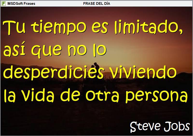 Frases inspiradoras - MSDSoft Frases - Steve Jobs - Tu tiempo es limitado, así que no lo desperdicies