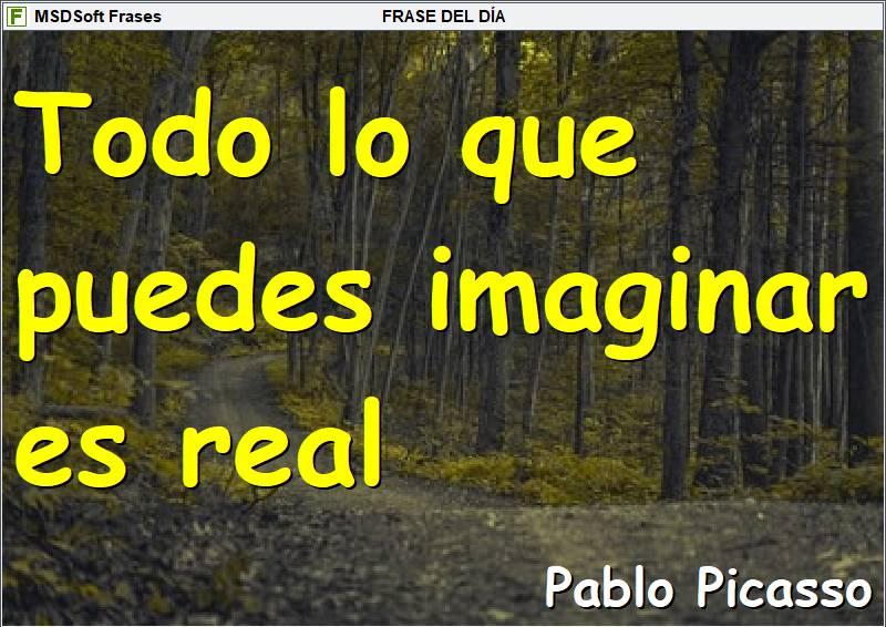 Frases inspiradoras - MSDSoft Frases - Pablo Picasso - Todo lo que puedes imaginar es real