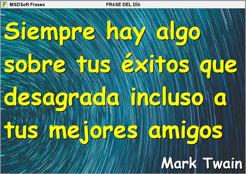 Frases inspiradoras - MSDSoft Frases - Mark Twain - Siempre hay algo sobre tus éxitos