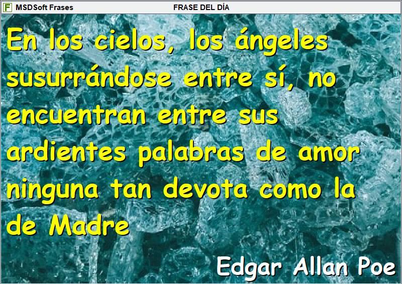 Frases inspiradoras - MSDSoft Frases - Edgar Allan Poe - En los cielos, los ángeles susurrándose entre sí