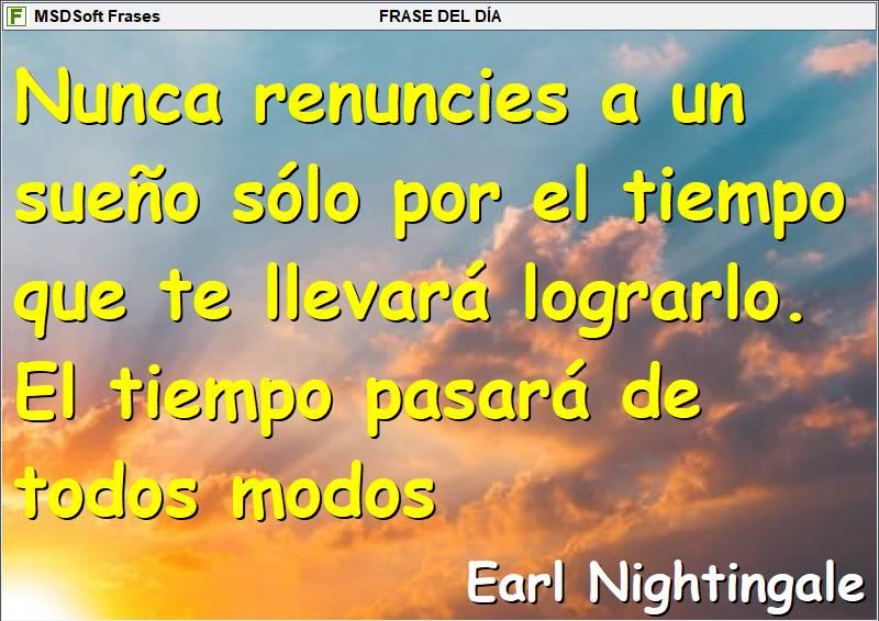 Frases inspiradoras - MSDSoft Frases - Earl Nightingale - Nunca renuncies a un sueño